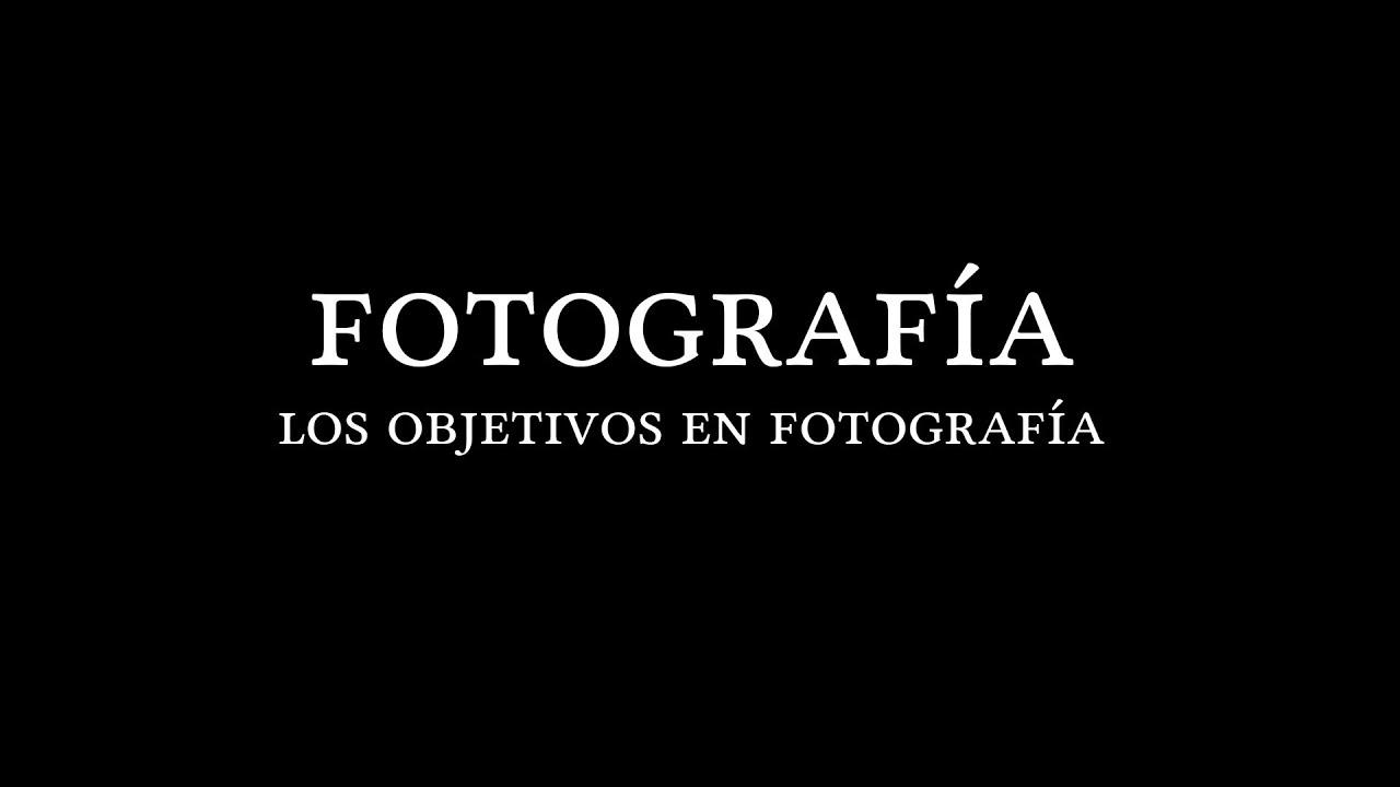 Tres cosas que debes saber sobre los objetivos fotográficos