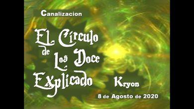 * EL CÍRCULO DE DOCE EXPLICADO * – Kryon –   8 de Agosto de 2020