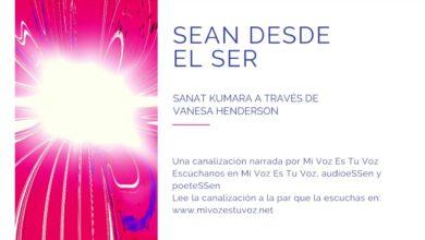 SEAN DESDE EL SER  – Sanat Kumara a través de Vanesa Henderson | Canalización